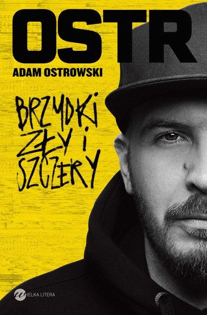 Brzydki, zły i szczery - Adam Ostrowski | okładka
