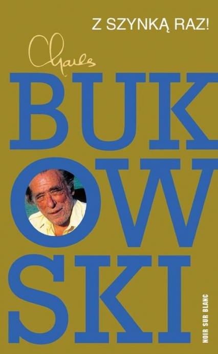 Z szynką raz! - Charles Bukowski | okładka