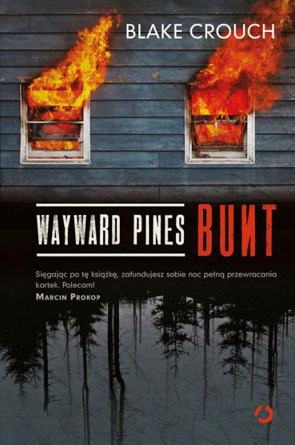 Wayward Pines. Bunt - Blake Crouch | okładka