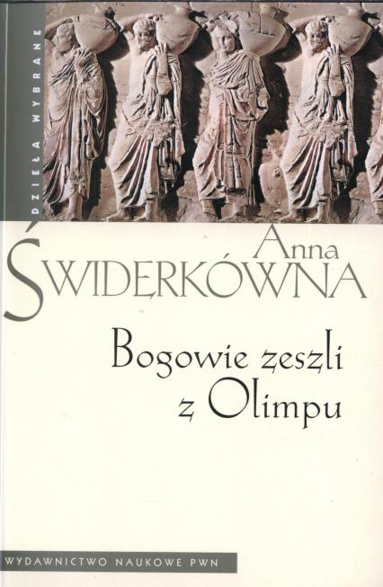 Bogowie zeszli z Olimpu - Anna Świderkówna | okładka