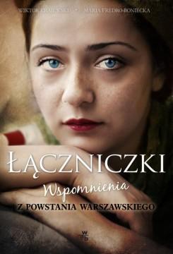 Łączniczki. Wspomnienia z Powstania Warszawskiego - Wiktor Krajewski, Maria Fredro-Boniecka | okładka