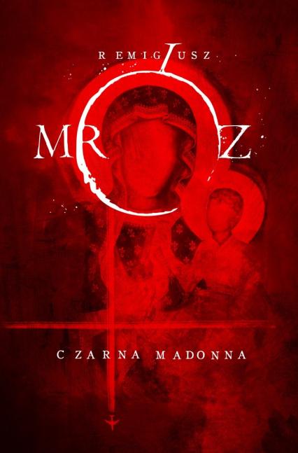 Czarna Madonna - Remigiusz Mróz | okładka