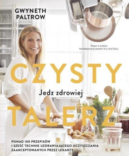 Czysty talerz Jedz zdrowiej - Gwyneth Paltrow   okładka