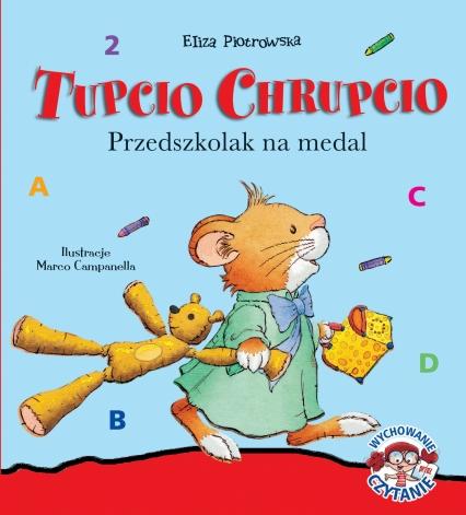 Tupcio Chrupcio. Przedszkolak na medal - Eliza Piotrowska | okładka