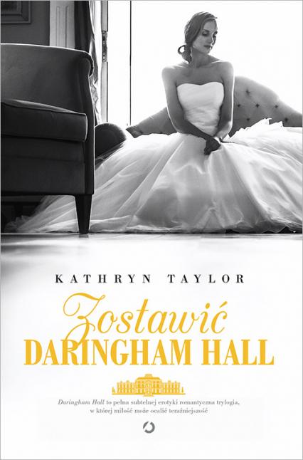 Zostawić Daringham Hall - Kathryn Taylor | okładka