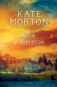 Dom w Riverton - Kate Morton | okładka