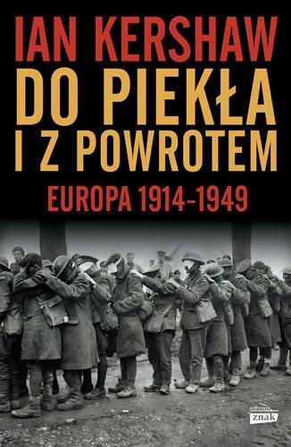Do piekła i z powrotem. Europa 1914–1949 - Ian Kershaw | okładka