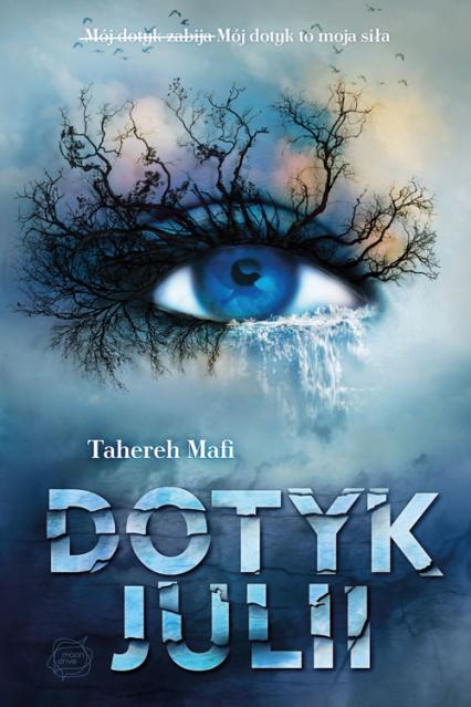 Dotyk Julii - Mafi Tahereh | okładka