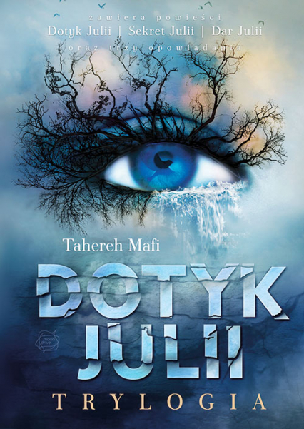 Dotyk Julii. Trylogia - Mafi Tahereh | okładka