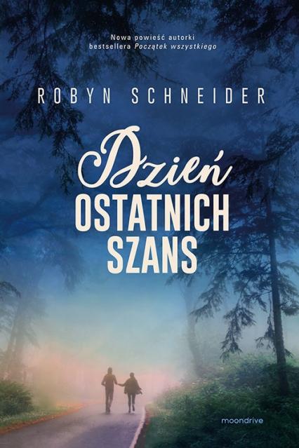Dzień ostatnich szans - Robyn Schneider | okładka