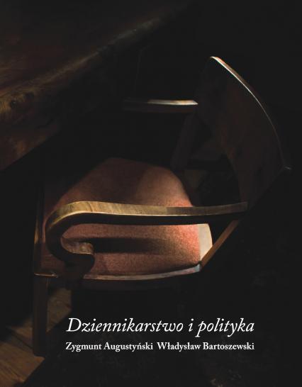 Dziennikarstwo i polityka - Zygmunt Augustyński, Władysław ... | okładka