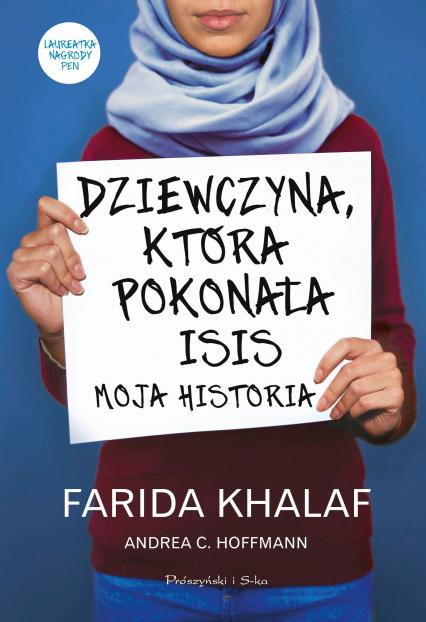 Dziewczyna, która pokonała ISIS - Hoffmann Andrea, Khalaf Farida | okładka