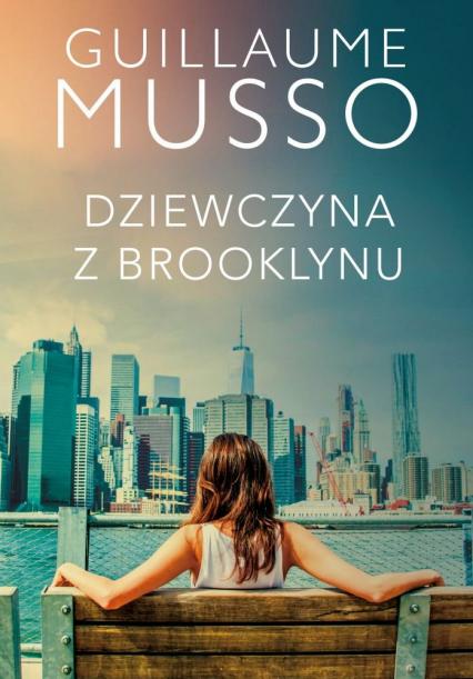Dziewczyna z Brooklynu - Guillaume Musso | okładka