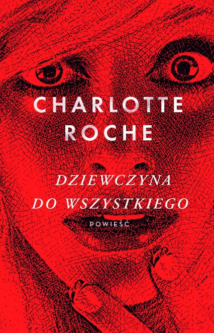 Dziewczyna do wszystkiego - Charlotte Roche | okładka