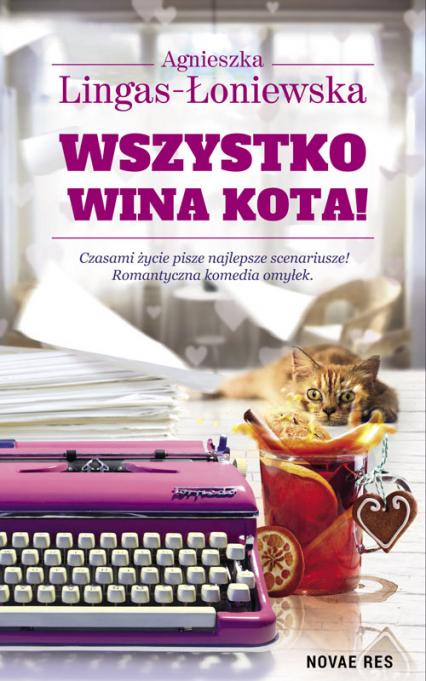 Wszystko wina kota - Agnieszka Lingas-Łoniewska | okładka