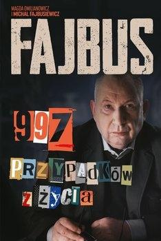 Fajbus. 997 przypadków z życia -  Michał Fajbusiewicz;  Magda Omilianowicz | okładka