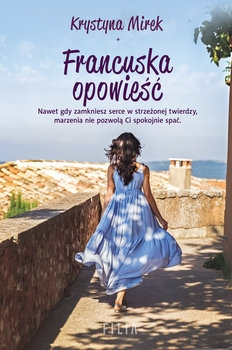 Francuska opowieść  - Krystyna Mirek   okładka