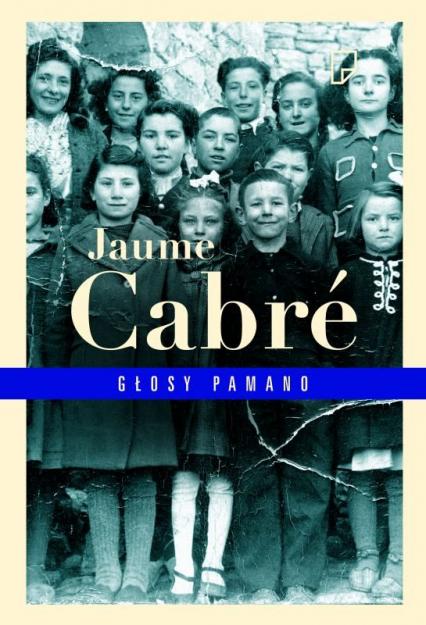Głosy Pamano - Jaume  Cabré | okładka