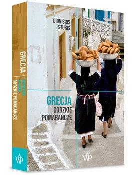 Grecja. Gorzkie Pomarańcze - Dionisios Sturis | okładka