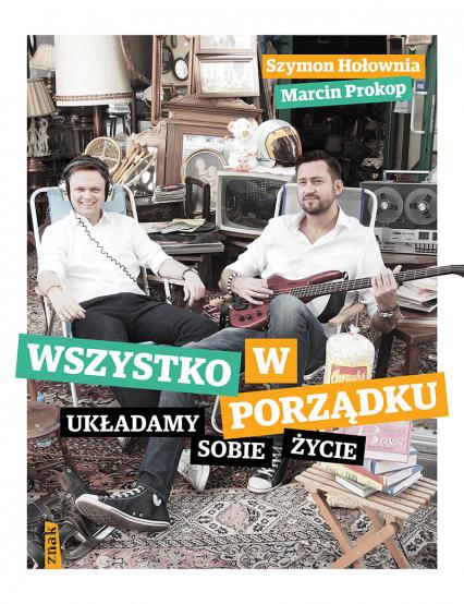 Wszystko w porządku. Układamy sobie życie - Szymon Hołownia, Marcin Prokop | okładka