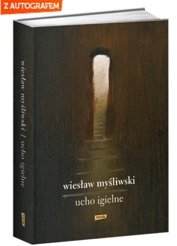 Ucho Igielne - Wiesław Myśliwski  | okładka