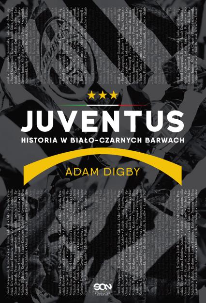 Juventus. Historia w biało-czarnych barwach - Adam Digby | okładka