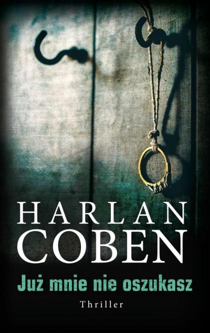 Już mnie nie oszukasz - Harlan Coben | okładka