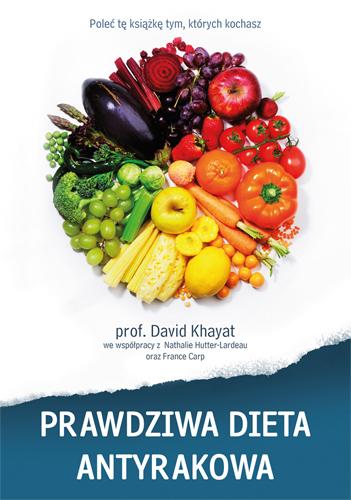 Prawdziwa dieta antyrakowa - prof. David  Khayat  | okładka