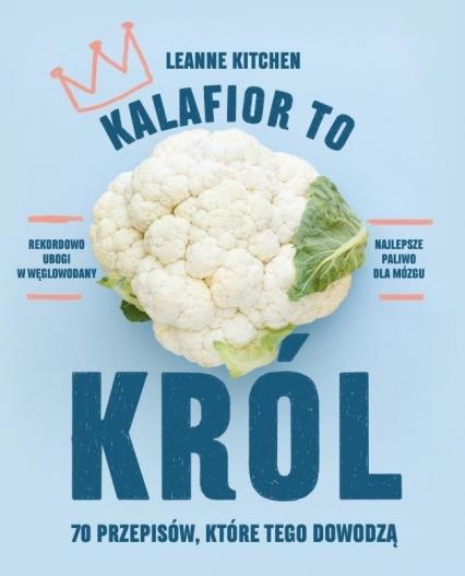 Kalafior to król - Leanne Kitchen | okładka