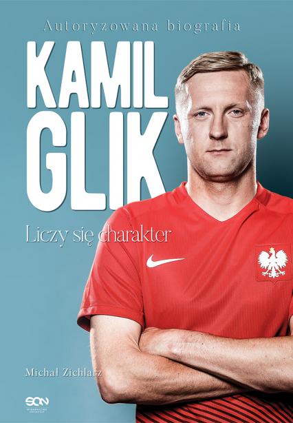 Kamil Glik. Liczy się charakter - Michał Zichlarz | okładka