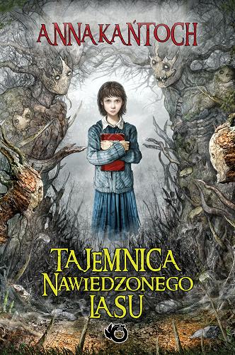 Tajemnica Nawiedzonego Lasu - Anna Kańtoch | okładka