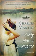 Kiedy płaczą świerszcze - Charles Martin | okładka