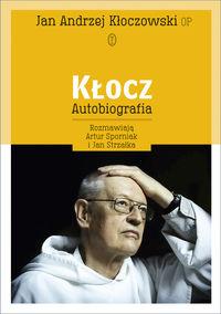 Kłocz. Autobiografia - Jan Andrzej Kłoczowski | okładka