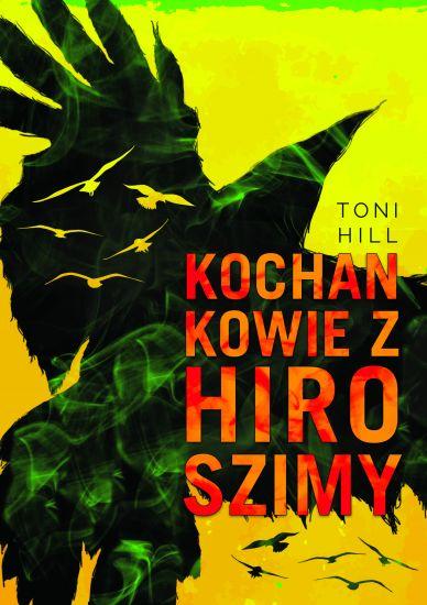 Kochankowie z Hiroshimy - Toni Hill | okładka