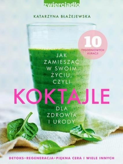 Koktajle  - Katarzyna Błażejewska | okładka