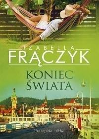 Koniec świata - Izabella  Frączyk | okładka