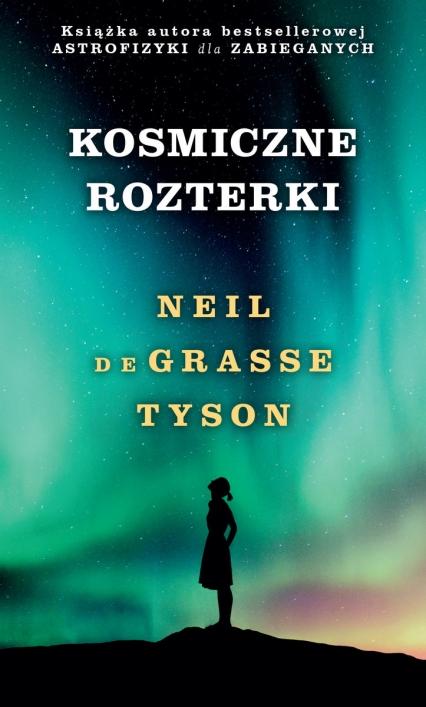 Kosmiczne rozterki - Neil deGrasse Tyson | okładka