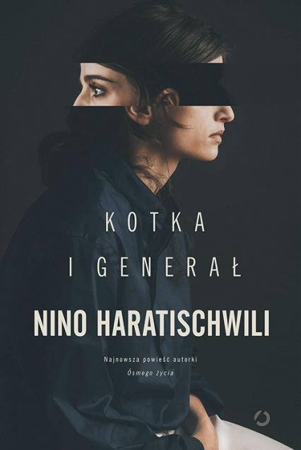 Kotka i Generał - Nino Haratischwili | okładka