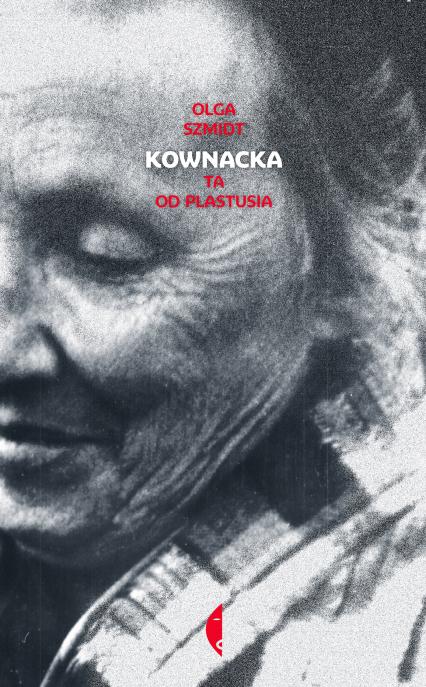 Kownacka. Ta od Plastusia - Olga Szmidt | okładka
