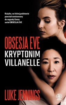 Kryptonim Villanelle. Obsesja Eve. Tom 1  -  Luke Jennings | okładka