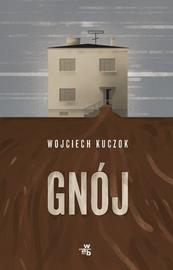 Gnój - Wojciech Kuczok | okładka
