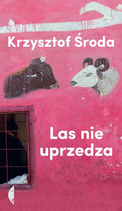 Las nie uprzedza - Krzysztof Środa | okładka
