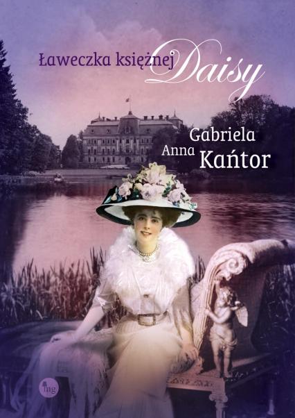 Ławeczka księżnej Daisy - Kańtor Gabriela Anna | okładka
