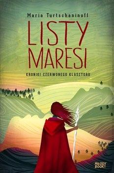 Listy Maresi. Kroniki Czerwonego Klasztoru  -  Maria Turtschaninoff | okładka