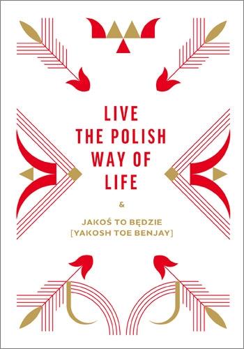 Live the Polish Way of Life & Jakoś to będzie - Beata Chomątowska, Dorota Gruszka, Daniel Lis | okładka
