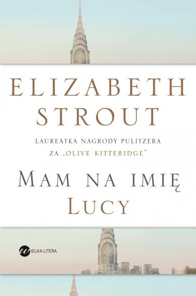 Mam na imię Lucy - Elizabeth Strout | okładka