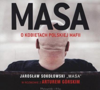 Masa o kobietach polskiej mafii - Sokołowski Jarosław, Górski Artur | okładka