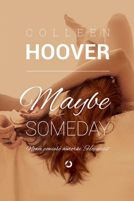 Maybe Someday - Colleen Hoover | okładka