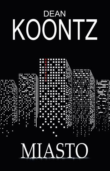 Miasto - Dean Koontz | okładka