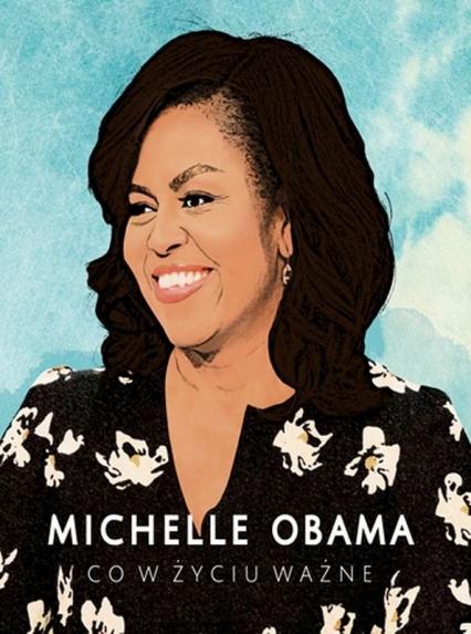Michelle Obama. Co w życiu ważne - Obama Michelle | okładka